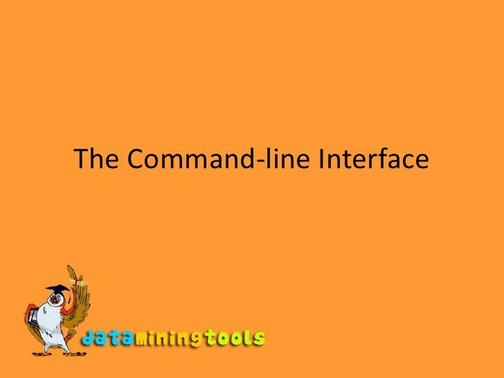 The Command-line Interface<br />