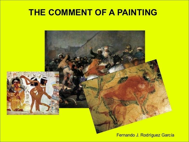 THE COMMENT OF A PAINTING   THE COMMENT OF A PAINTING                       Fernando J. Rodríguez García