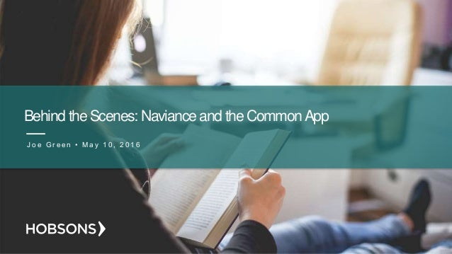 Behind the Scenes: Naviance and the CommonApp J o e G r e e n • M a y 1 0 , 2 0 1 6