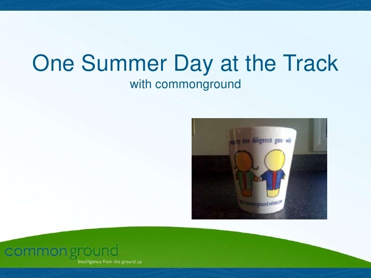 One Summer Day at the Trackwith commonground<br />