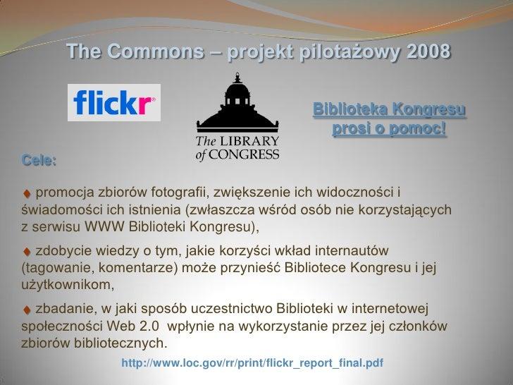 The Commons – projekt pilotażowy 2008                                                      Biblioteka Kongresu            ...