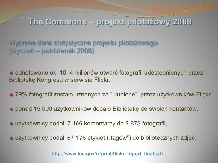 The Commons – projekt pilotażowy 2008  Wybrane dane statystyczne projektu pilotażowego (styczeń – październik 2008)     od...