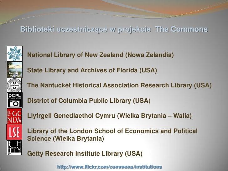Biblioteki uczestniczące w projekcie The Commons    National Library of New Zealand (Nowa Zelandia)   State Library and Ar...