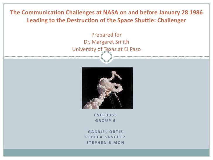 The Communication Challenges at NASA on and before January 28 1986      Leading to the Destruction of the Space Shuttle: C...