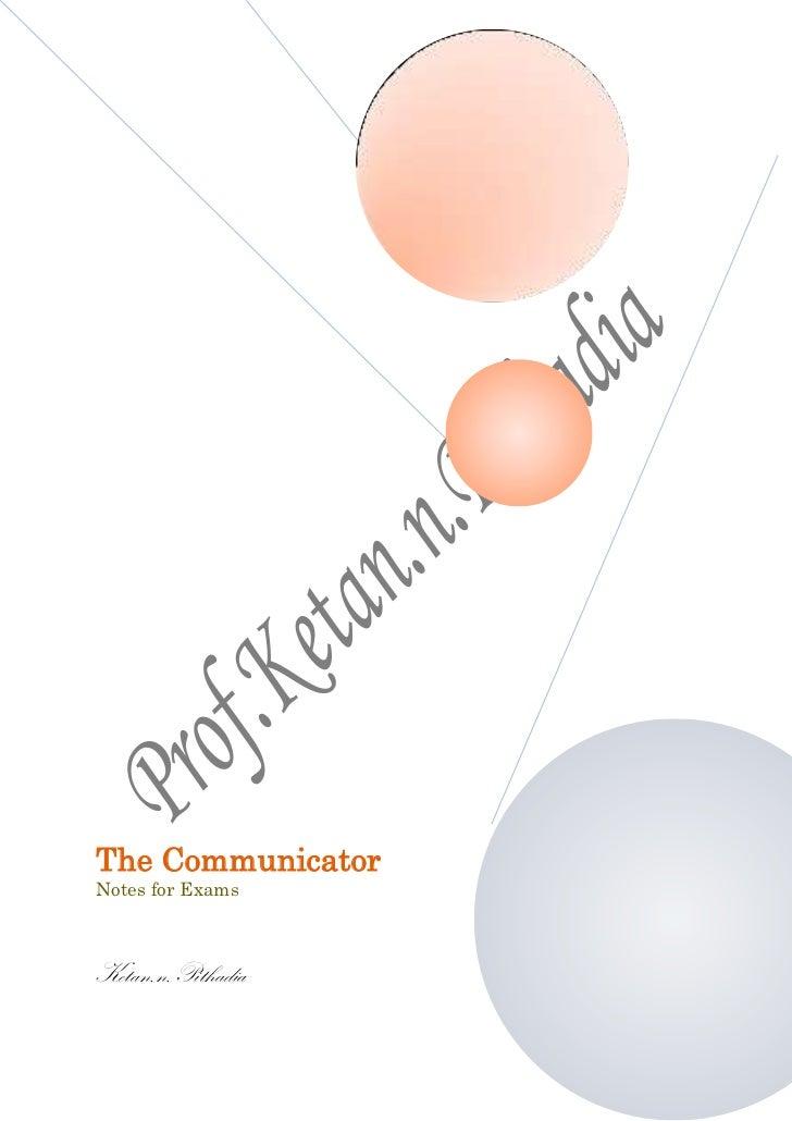 The CommunicatorNotes for ExamsKetan.n.Pithadia