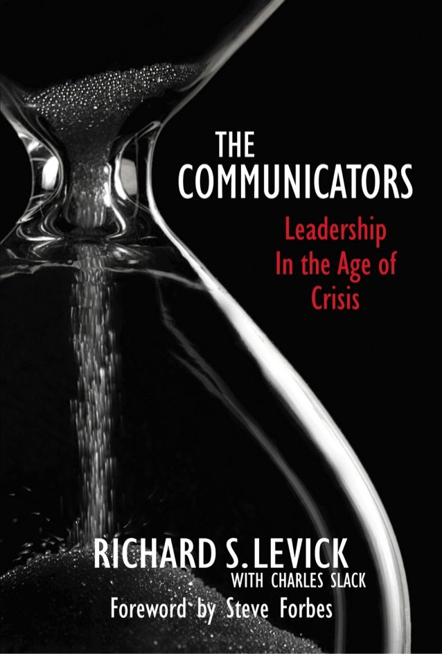 """""""The Communicators is more than a great business book. It is a moraldocument – a compelling and necessary roadmap for lead..."""