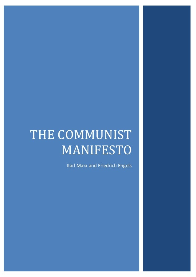 an analysis of the communist manifesto by marx and engels A critical summary of 'the communist manifesto' (marx, k and engels f) the communist manifesto written by marx and engels highlights a constant and.