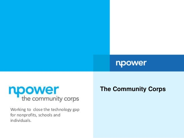 The Community Corps Working to close the technology gap for nonprofits, schools and individuals.