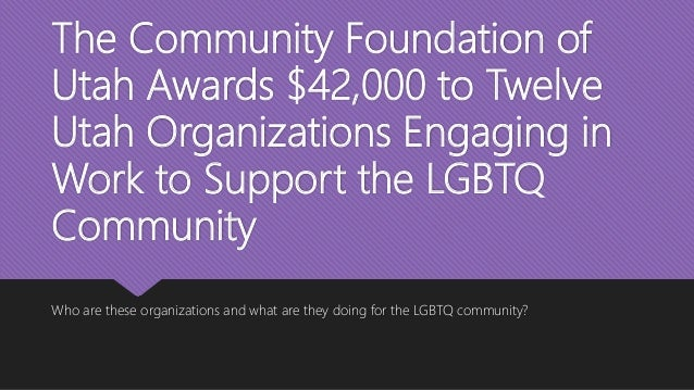 The Community Foundation of Utah Awards $42,000 to Twelve Utah Organizations Engaging in Work to Support the LGBTQ Communi...