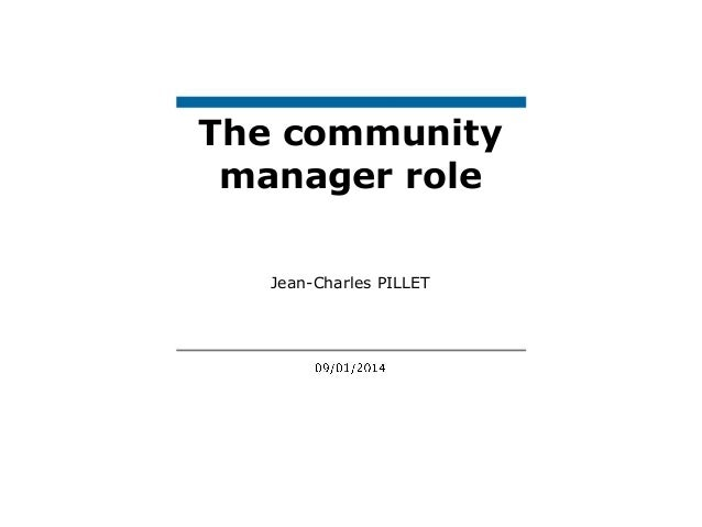 The community manager role Jean-Charles PILLET