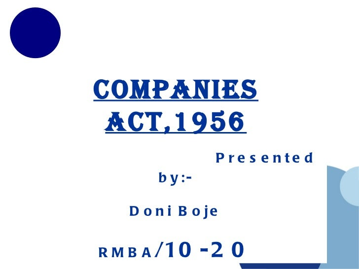 Companies Act,1956   Presented by:-   Doni Boje   RMBA /10-20