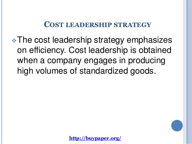 cost leadership strategy essay Master dissertation of jinan university a study on low-cost leadership strategy: theprovisions promulgated by jinan university for reservations and use of the academic papers airasia is the best company to learn the low-cost leadership strategy the company strictly on.