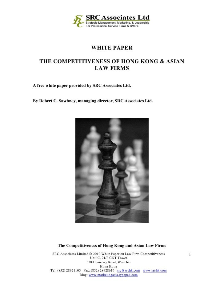 WHITE PAPER     THE COMPETITIVENESS OF HONG KONG & ASIAN                   LAW FIRMS  A free white paper provided by SRC A...