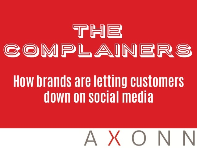 The Complainers How brands are letting customers down on social media