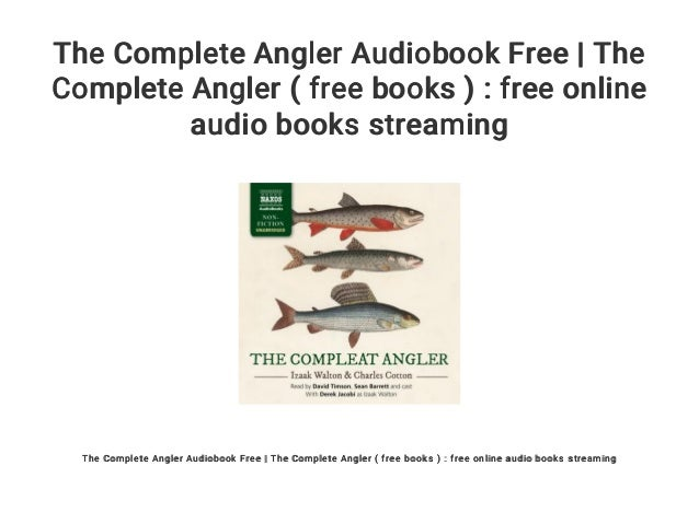 The Complete Angler Audiobook Free The Complete Angler Free Book