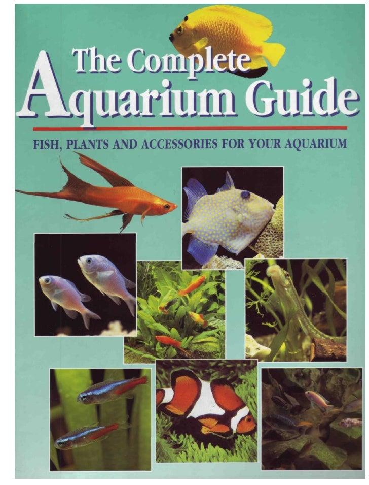 The Complete Aquarium Guide Fish Plants And Accessories For Your Aquarium