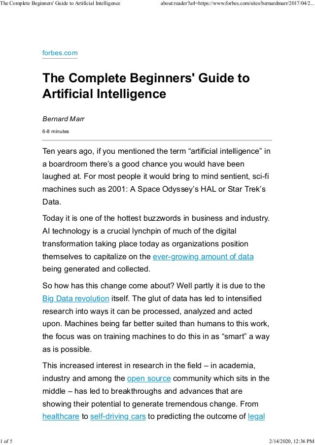 forbes.com The Complete Beginners' Guide to Artificial Intelligence Bernard Marr 6-8 minutes Ten years ago, if you mention...