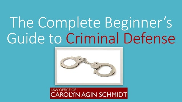 The Complete Beginner's Guide to Criminal Defense