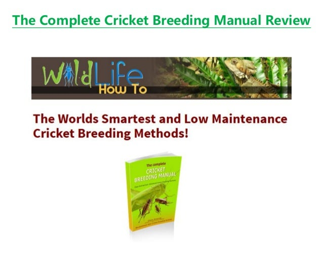 The Complete Cricket Breeding Manual Review