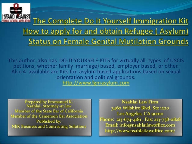The complete do it yourself immigration kit fgm asylum family marria prepared by emmanuel k nsahlai attorney at law member of the state solutioingenieria Choice Image
