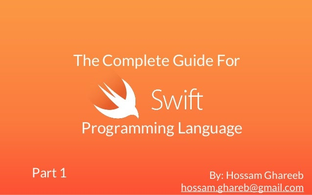 By: Hossam Ghareeb  hossam.ghareb@gmail.com  Part 1  The Complete Guide For  Programming Language