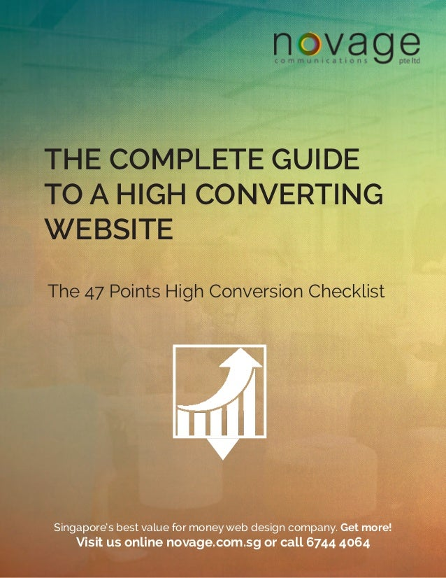 THE COMPLETE GUIDE TO A HIGH CONVERTING WEBSITE The 47 Points High Conversion Checklist Singapore's best value for money w...