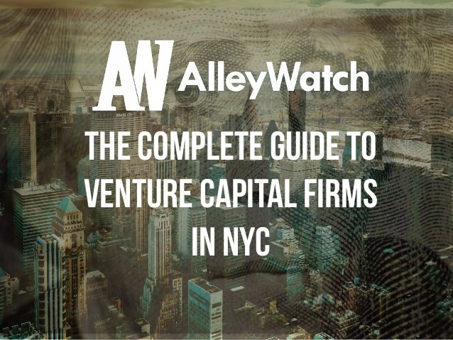 The complete guide to venture capital firms in nyc