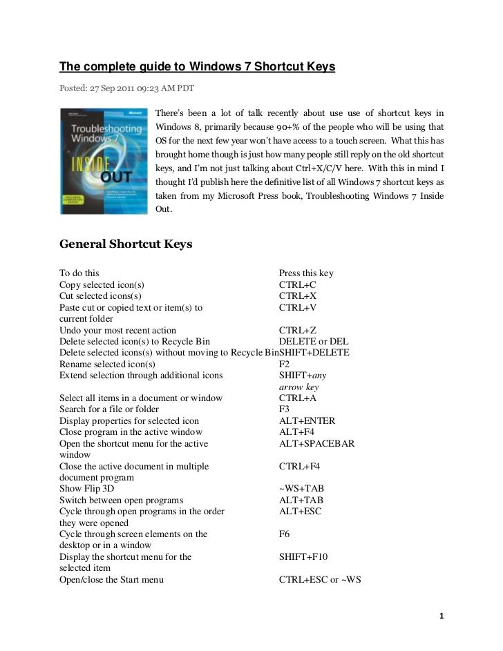 The complete guide to Windows 7 Shortcut KeysPosted: 27 Sep 2011 09:23 AM PDT                      There's been a lot of t...