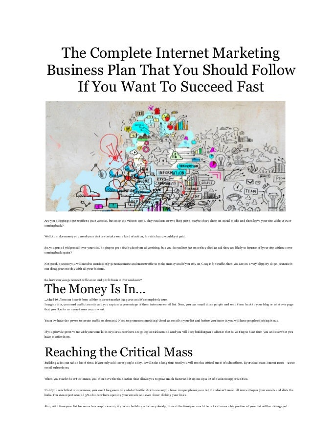 The Complete Internet Marketing Business Plan That You Should Follow If You Want To Succeed Fast Are you blogging to get t...