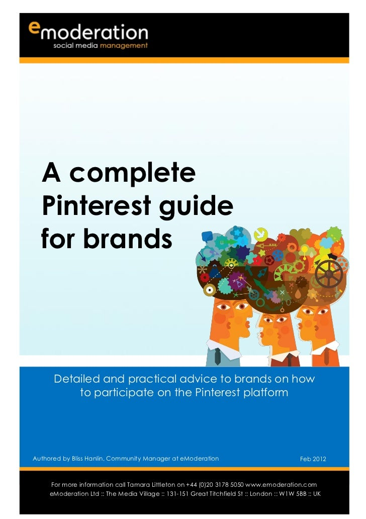 A complete  Pinterest guide  for brands      Detailed and practical advice to brands on how          to participate on the...