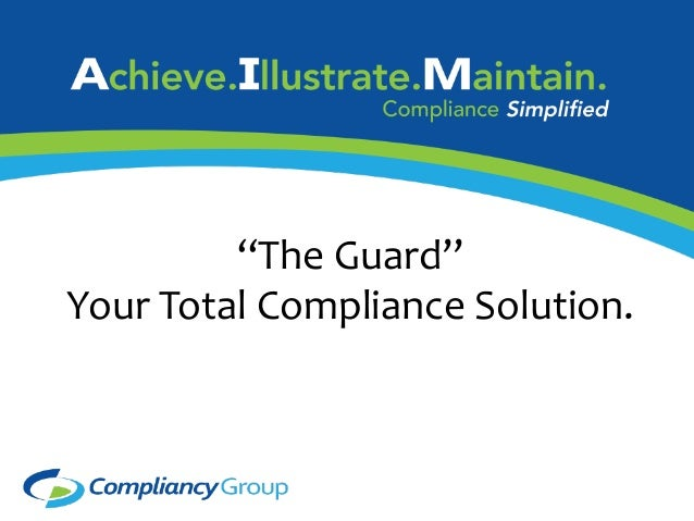 """""""The Guard""""  Your Total Compliance Solution."""