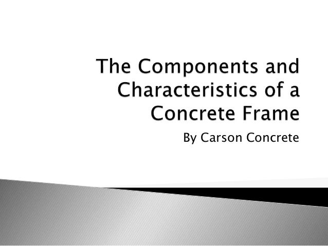 The components and characteristics of a concrete frame for A frame house characteristics