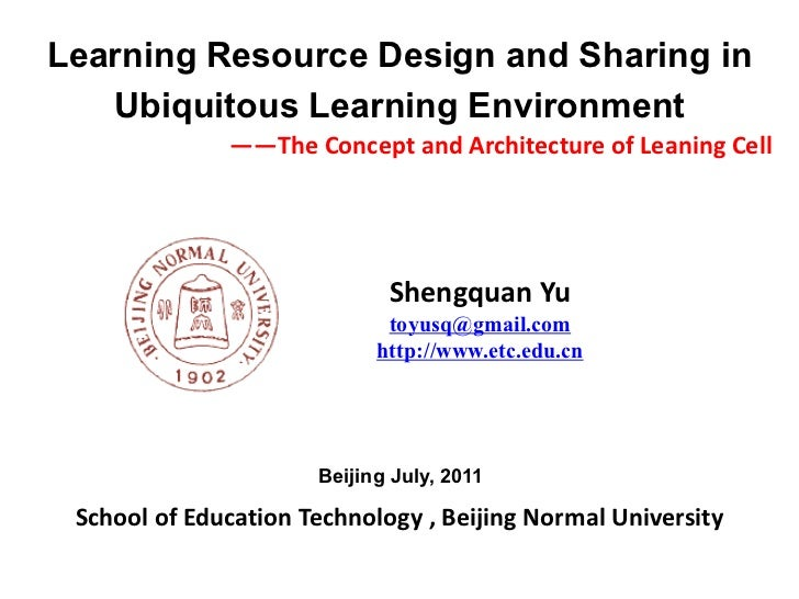 Learning Resource Design and Sharing in   Ubiquitous Learning Environment              ——The Concept and Architecture of L...