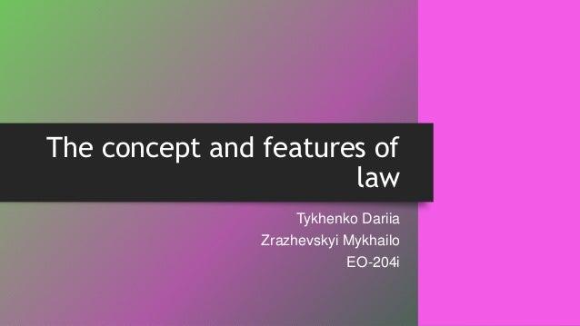 The concept and features of law Tykhenko Dariia Zrazhevskyi Mykhailo EO-204i