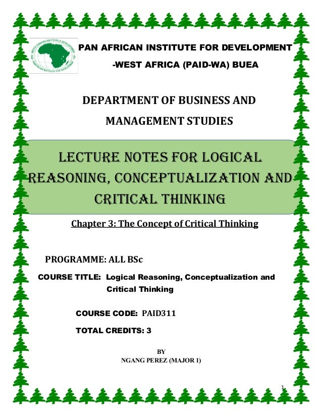 1 DEPARTMENT OF BUSINESS AND MANAGEMENT STUDIES Chapter 3: The Concept of Critical Thinking PROGRAMME: ALL BSc COURSE TITL...