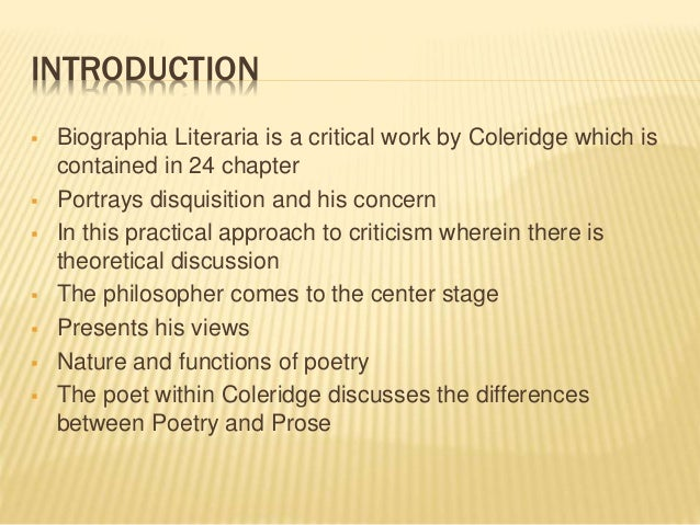 "biographia literaria summary An ode,"" where it is possible to read a summary of the heart of the matter in a   but, for biographia literaria, it must also be remembered that coleridge."