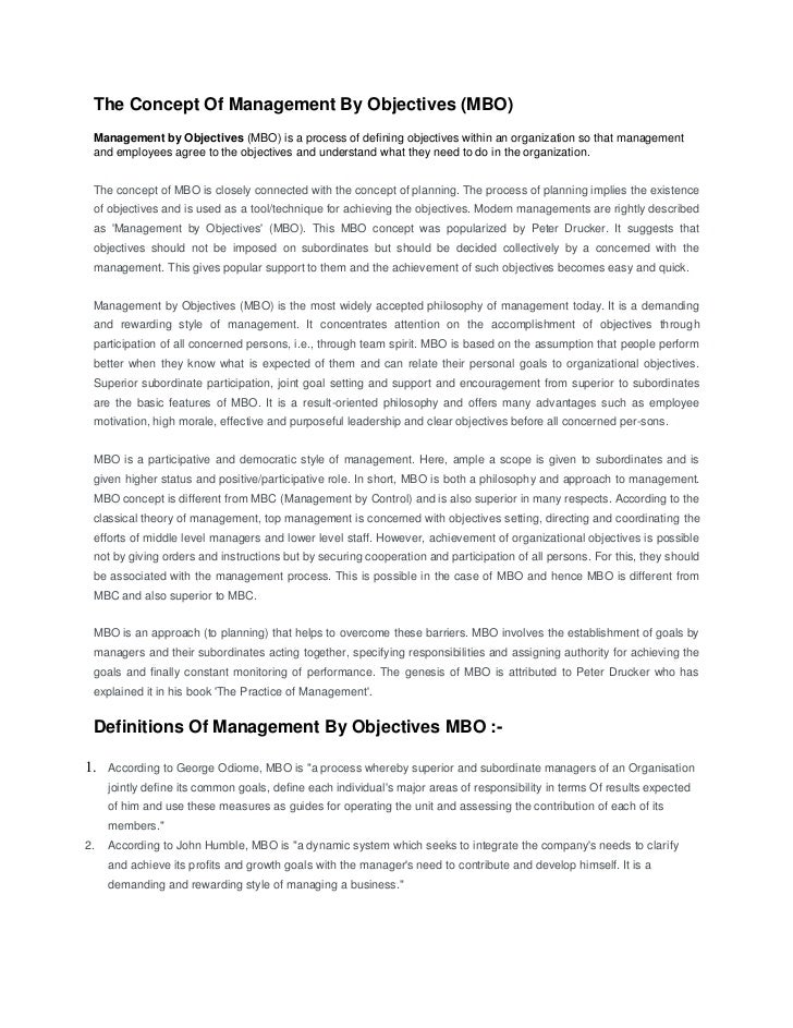 The Concept Of Management By Objectives (MBO)<br />Management by Objectives (MBO) is a process of defining objectives with...