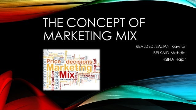 marketing mix concept The marketing mix (also known as the 4 ps) is a foundation model in marketing and credits himself with popularising the concept of the 'marketing mix'.