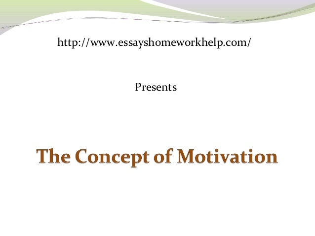 sample explanatory essay the concept of motivation sample explanatory essay the concept of motivation essayshomeworkhelp com presents ddeeffiinniittiioonn