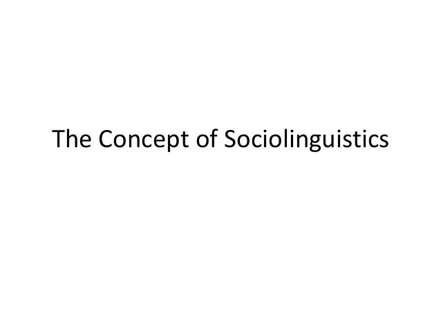 The Concept of Sociolinguistics