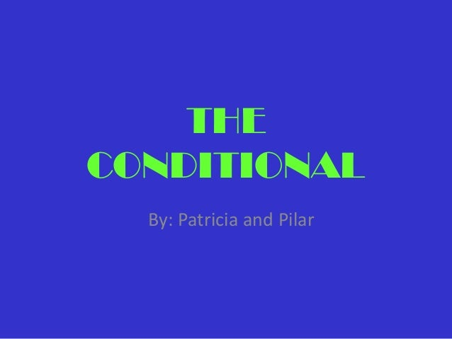 THECONDITIONAL  By: Patricia and Pilar