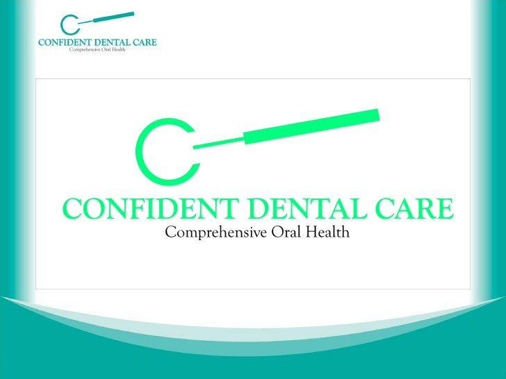 THE CONFIDENT SMILE         PROGRAMAn average patient visits a dentist forroutine cleaning and stabilization of minordenta...