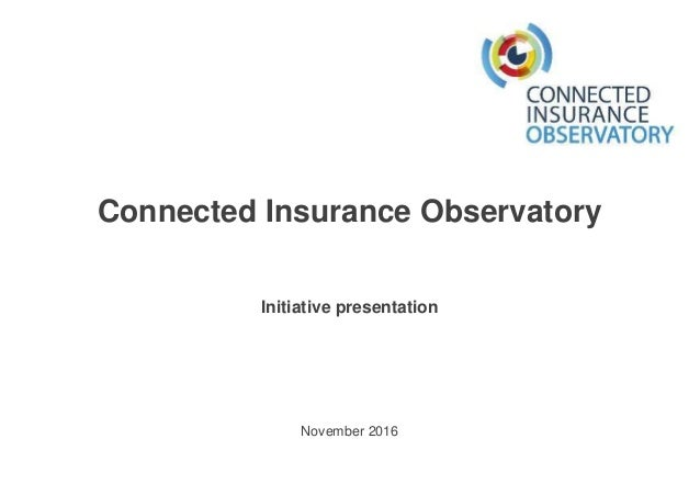 November 2016 Initiative presentation Connected Insurance Observatory