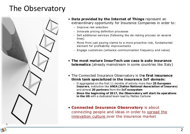 2 The Observatory • Data provided by the Internet of Things represent an extraordinary opportunity for Insurance Companies...