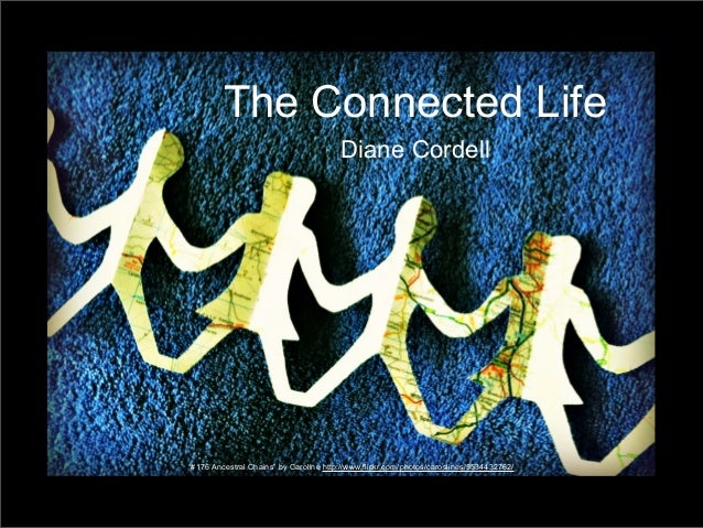 "The Connected Life Diane Cordell  ""#176 Ancestral Chains"" by Caroline http://www.flickr.com/photos/caroslines/5534432762/"