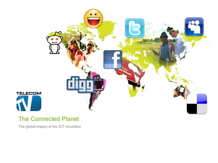 The Connected Planet The global impact of the ICT revolution