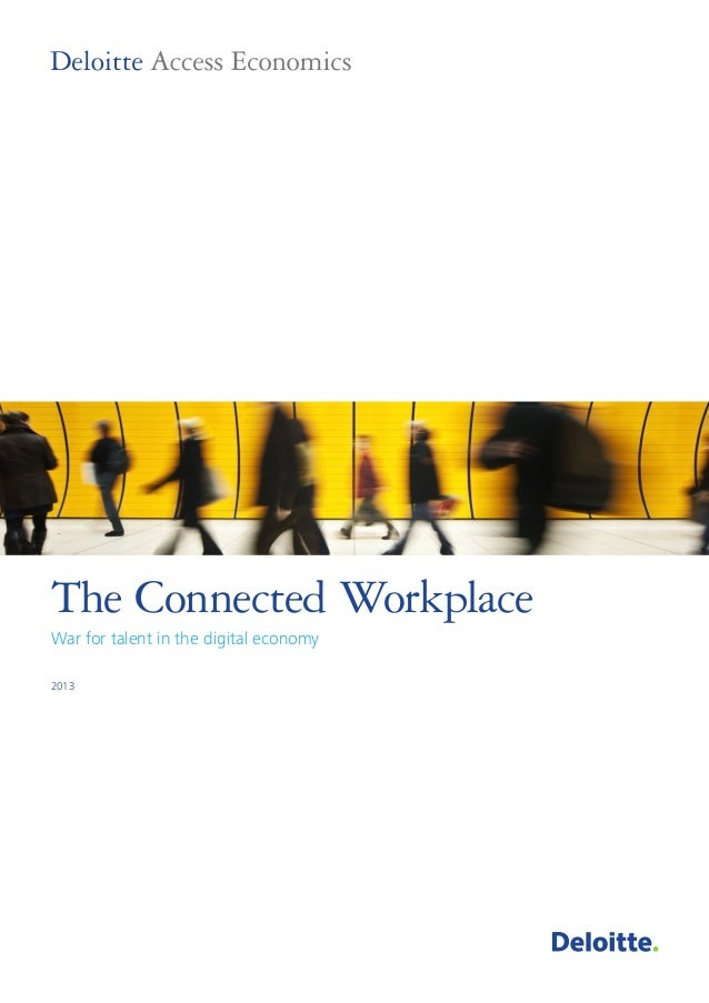2013 The Connected Workplace War for talent in the digital economy