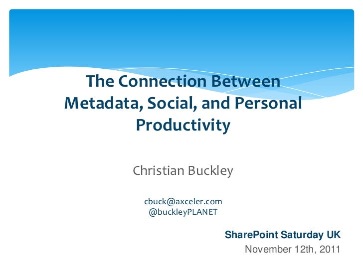The Connection Between                    Metadata, Social, and Personal                            Productivity          ...