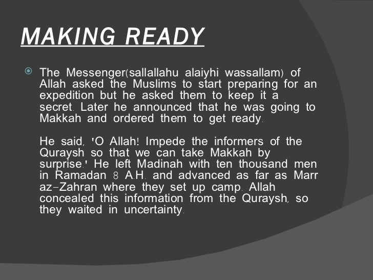 the conquest of makkah Conquest of makkah is one of the greatest events taken place in the holy month of ramadan this is the great show of courage and bravery the early history of islam is vital for muslims even to the present day.