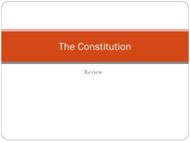 Review The Constitution
